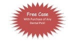 Free Case with Purchase of any Dental Pick